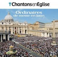 CHANTONS EN EGLISE - ORDINAIRES DE MESSE EN LATIN