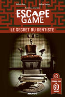 Escape game : Le secret du dentiste, Le secret du dentiste