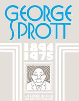 Georges Sprott 1894-1975, 1894-1975