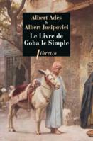 Le livre de Goha le simple / roman