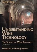 UNDERSTANDING WINE TECHNOLOGY , THE SCIENCE OF WINE EXPLAINED