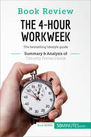 Book Review: The 4-Hour Workweek by Timothy Ferriss, The bestselling lifestyle guide