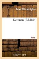 Devereux. Tome 1