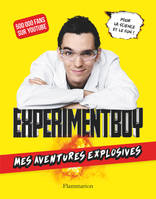 Experimentboy, Mes aventures explosives