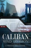 Caliban : Mind Division - Mission 1