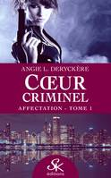 Affectation, Cœur criminel, T1