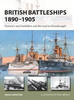 British Battleships 1890-1905, Victoria's steel battlefleet and the road to Dreadnought