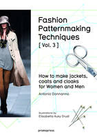 FASHION PATTERNMAKING TECHNIQUES - TOME 3 HOW TO MAKE JACKETS, COATS - VOL03