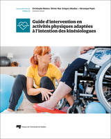 GUIDE D'INTERVENTION EN ACTIVITES PHYSIQUES ADAPTEES A L'INTENTION DES KINESIOLOGUES