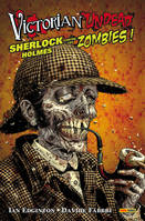 Victorian undead, Sherlock Holmes contre les zombies !