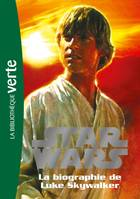 Star wars, the clone war, 9, Star Wars 01 - Biographie de Luke Skywalker