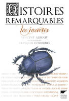 Histoires remarquables. Les insectes