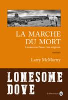 Lonesome Dove, 1, La marche du mort, Lonesome Dove: les origines