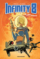 Infinity 8, Tome 2, Retour vers le Führer