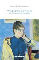 Madeleine Bernard - La Songeuse de l'invisible