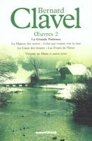 OEuvres / Bernard Clavel, 2, Oeuvres 2