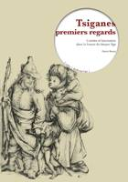 Tsiganes premiers regards , Craintes et fascination dans la France du Moyen Age