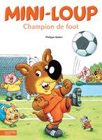 7, Mini-Loup - Champion de foot