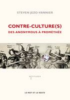 Contre-culture(s) / des Anonymous à Prométhée, des Anonymous à Prométhée