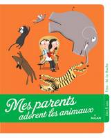 Mes parents adorent les animaux