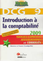 DCG, 9UE, Introduction à la comptabilité 2009, manuel complet, applications et corrigés