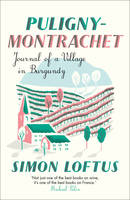 Puligny-Montrachet (Anglais), Journal of a Village in Burgundy