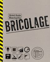Le Grand Guide Hachette du Bricolage, grand guide Hachette