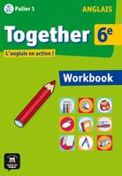 Together 6e / anglais, A1-A1+ palier 1 : workbook, Exercices
