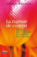 La rupture de contrat, Message des