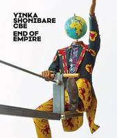 Yinka Shonibare CBE: End of Empire /anglais/allemand