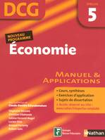 5, ECONOMIE DCG EPREUVE 5 : MANUEL & APPLICATIONS, manuel & applications