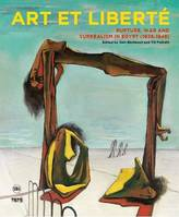 Art and liberty / rupture, war and surrealisme in Egypt (1938-1948)