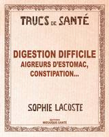 Digestion difficile - Aigreurs d'estomac constipation