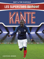Les superstars du foot, Kanté, Les Superstars du foot