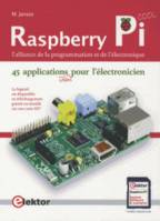 Raspberry Pi, l'alliance de la programmation et de l'électronique / 45 applications utiles pour l'él