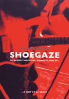 Shoegaze / My bloody Valentine, Slowdive, Ride, etc.
