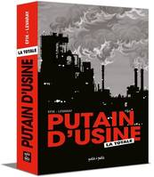 Putain d'usine, La totale