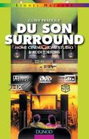 Guide pratique du son surround - Home cinema, home studio & auditoriums, home cinema, home studio & auditoriums