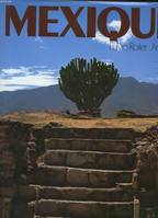 Mexique 144 illustrations en couleur, dessins et cartes