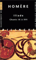 Chants IX à XVI, Iliade. Chants IX à XVI, Chants IX à XVI