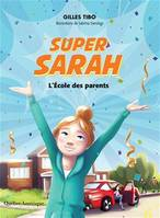 Super Sarah, L'école des parents