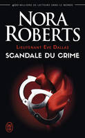LIEUTENANT EVE DALLAS - T26 - SCANDALE DU CRIME