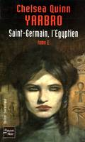 Saint-Germain, l'Égyptien, Saint-Germain, l'Egyptien - T2, T. II