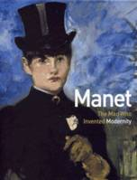 Manet The Man Who Invented Modernity