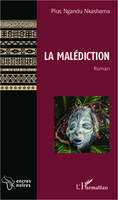 La Malédiction, Roman
