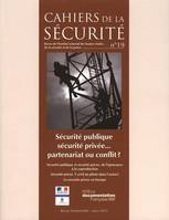 SECURITE PUBLIQUE, SECURITE PRIVEE... PARTENARIAT OU CONFLIT ? N 19 MARS 2012