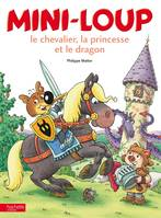 26, Mini-loup, le chevalier, la princesse et le dragon