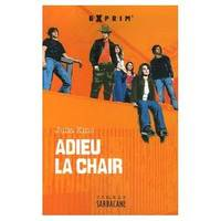 ADIEU LA CHAIR
