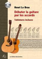 Débuter la guitare par les accords, tablatures incluses avec CD, Méthode De Guitare - Tablatures Incluses