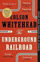 UNDERGROUND RAILROAD (PULITZER PRIZE 2017 FOR FICTION)